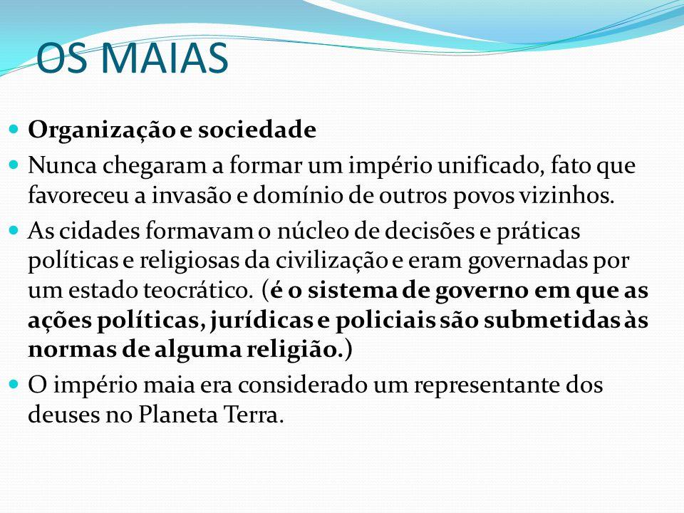 OS MAIAS Organização e sociedade