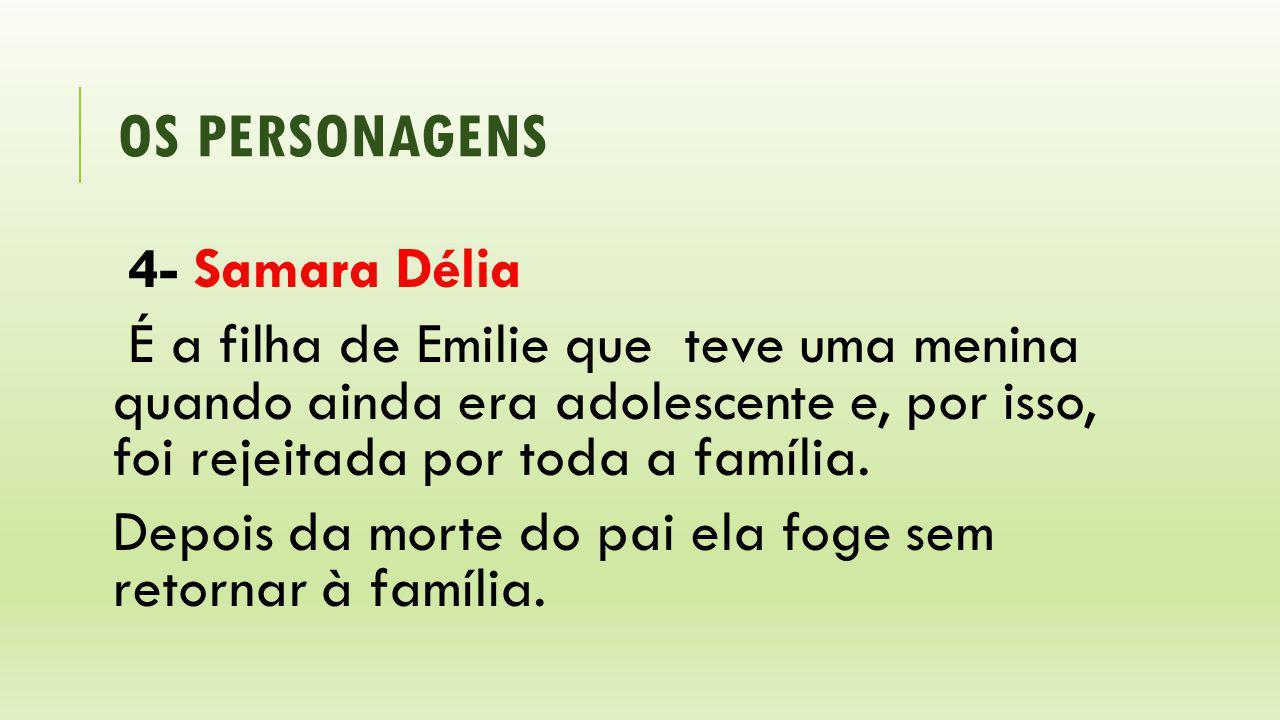 os personagens 4- Samara Délia