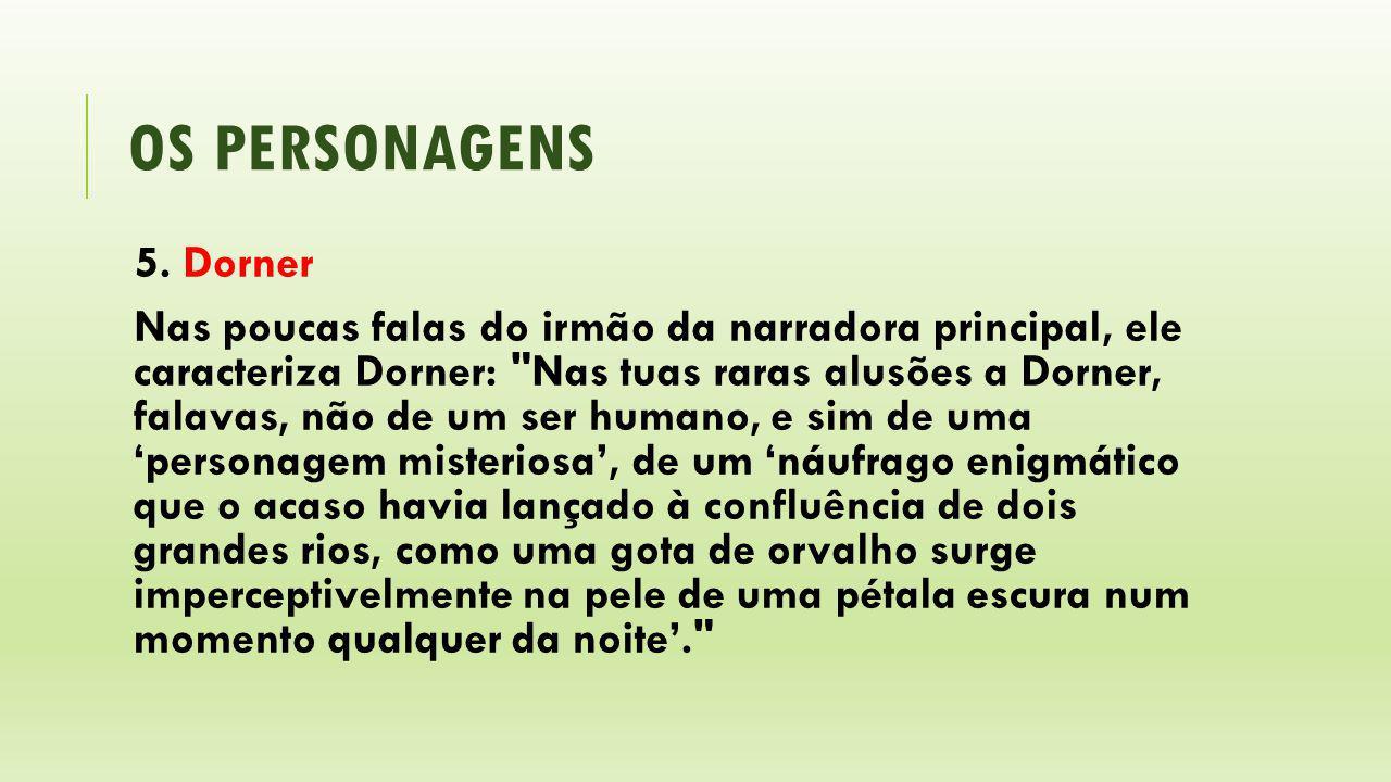 os personagens 5. Dorner.