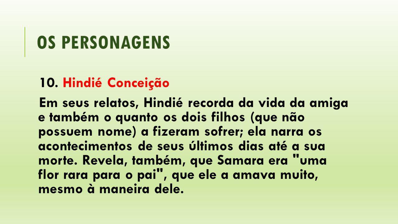os personagens 10. Hindié Conceição