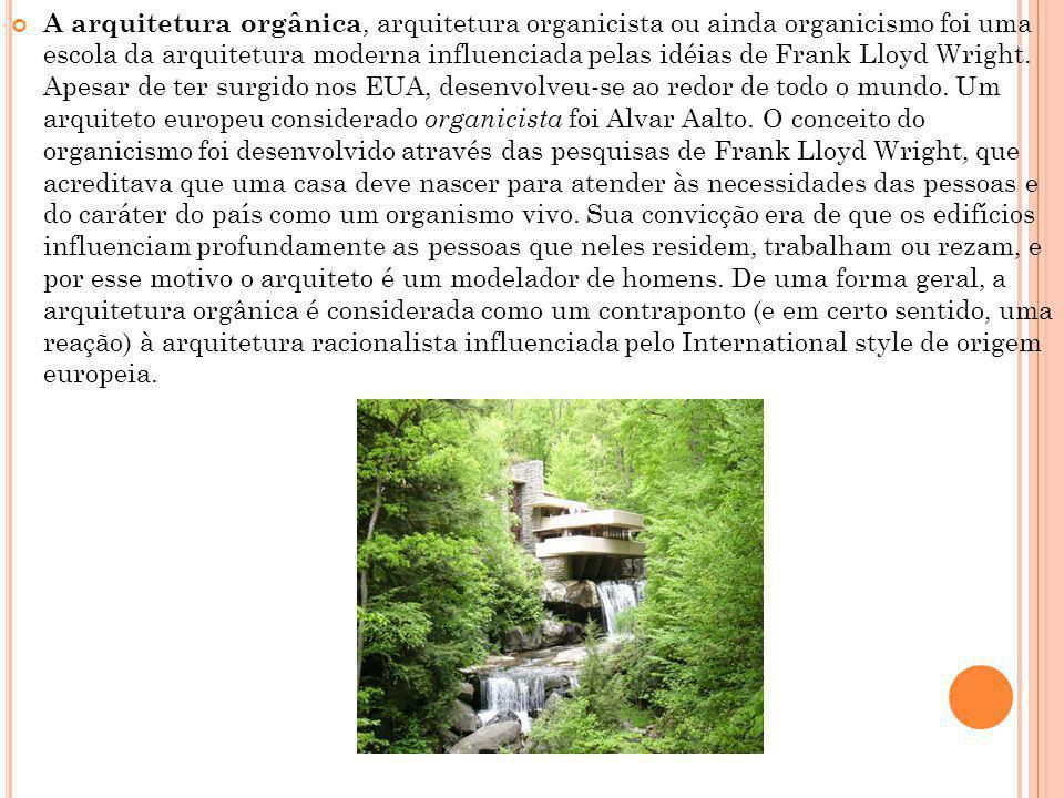 A arquitetura orgânica, arquitetura organicista ou ainda organicismo foi uma escola da arquitetura moderna influenciada pelas idéias de Frank Lloyd Wright.