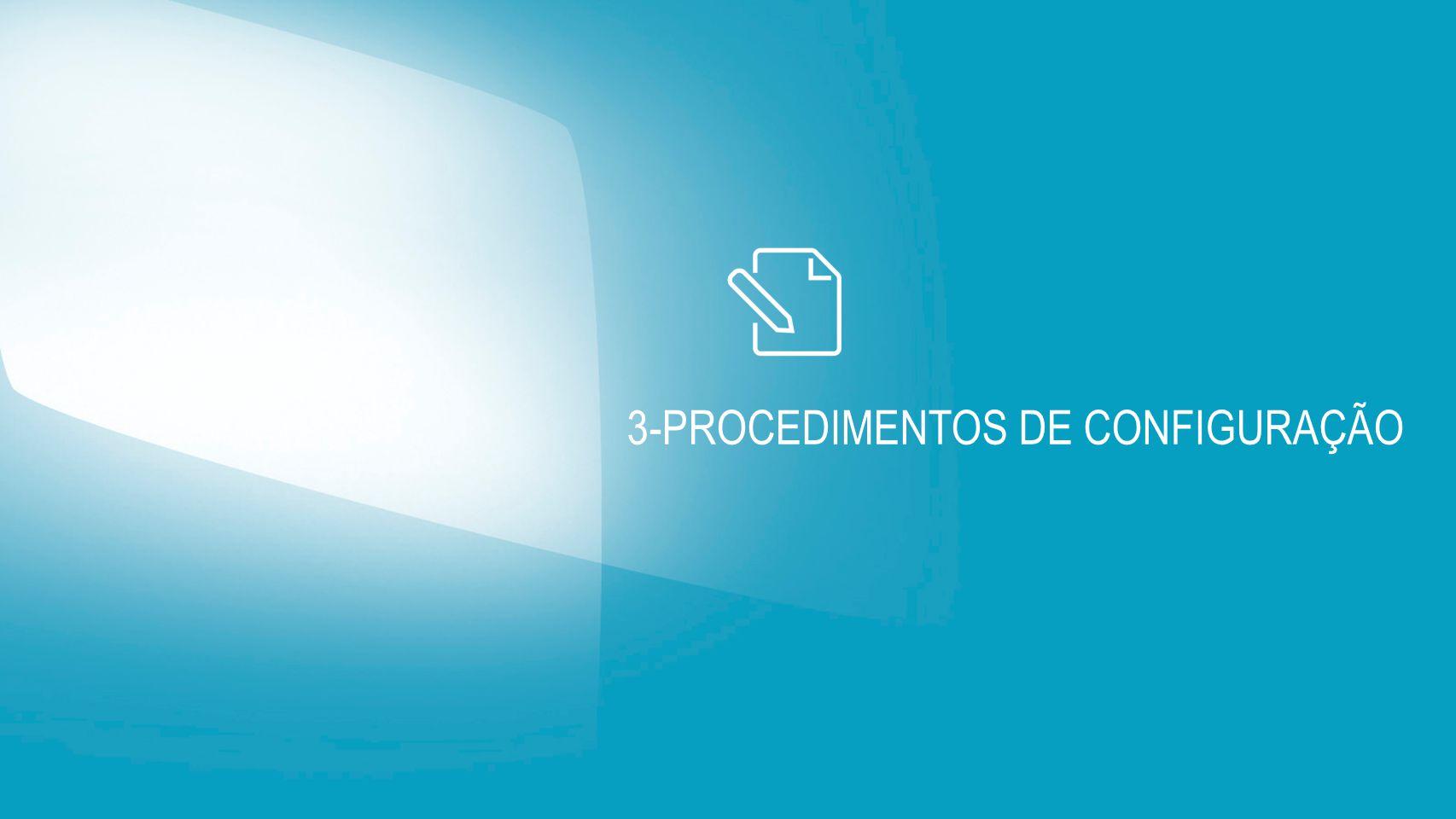 3-PROCEDIMENTOS DE CONFIGURAÇÃO