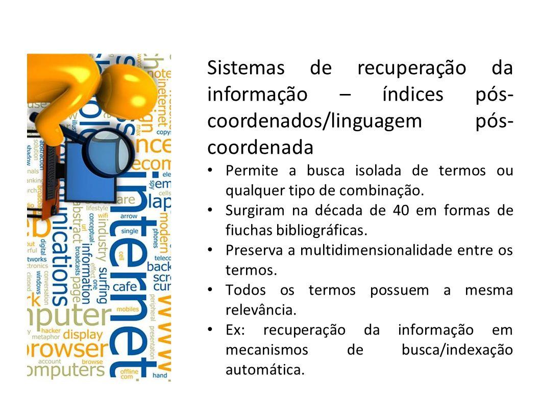 Sistemas de recuperação da informação – índices pós-coordenados/linguagem pós-coordenada
