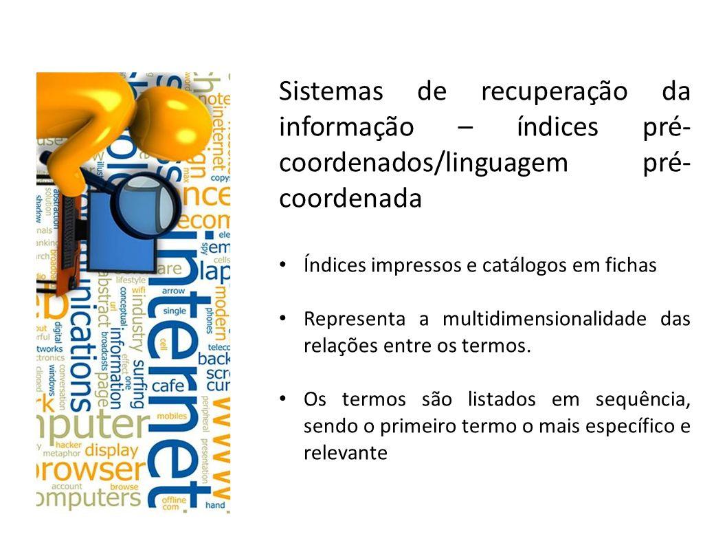 Sistemas de recuperação da informação – índices pré-coordenados/linguagem pré-coordenada