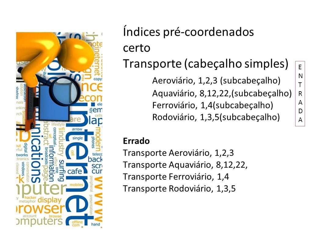 Índices pré-coordenados certo Transporte (cabeçalho simples)