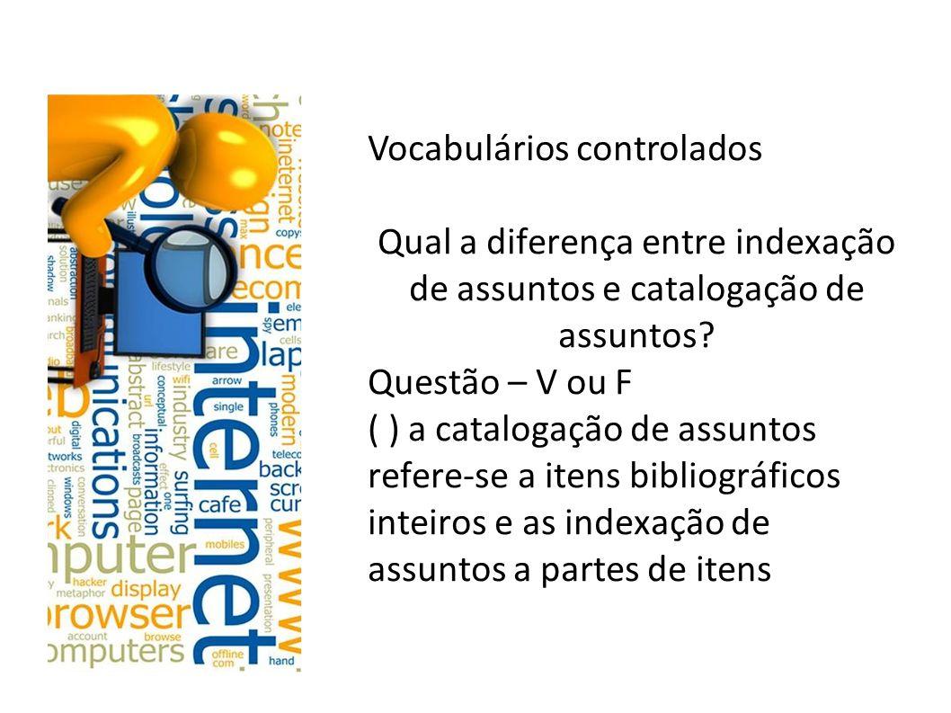 Vocabulários controlados Qual a diferença entre indexação