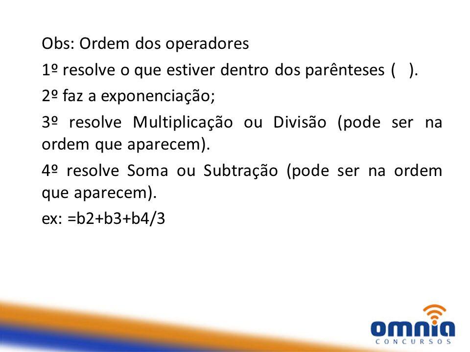 Obs: Ordem dos operadores