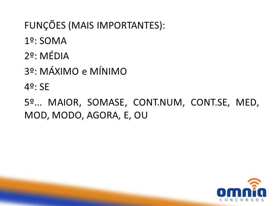 FUNÇÕES (MAIS IMPORTANTES):