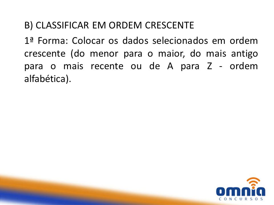 B) CLASSIFICAR EM ORDEM CRESCENTE
