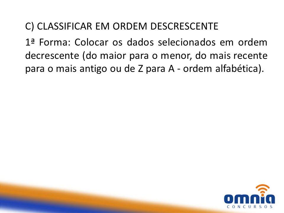 C) CLASSIFICAR EM ORDEM DESCRESCENTE