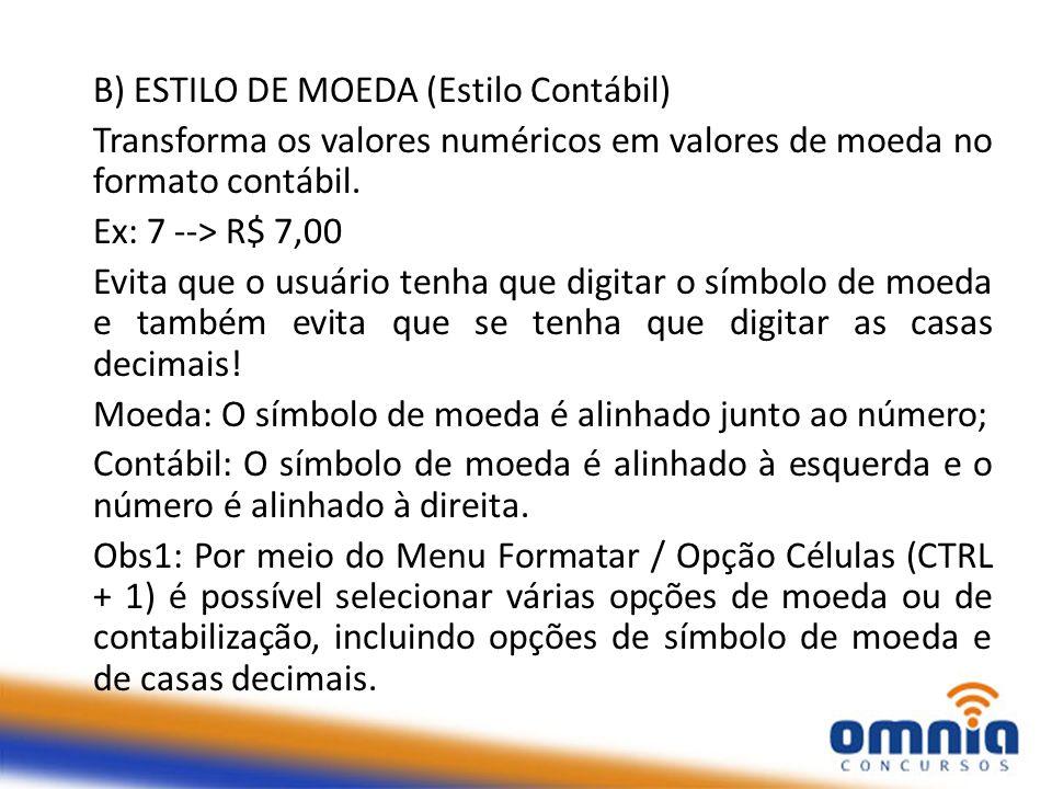 B) ESTILO DE MOEDA (Estilo Contábil)