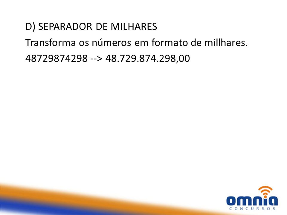 D) SEPARADOR DE MILHARES