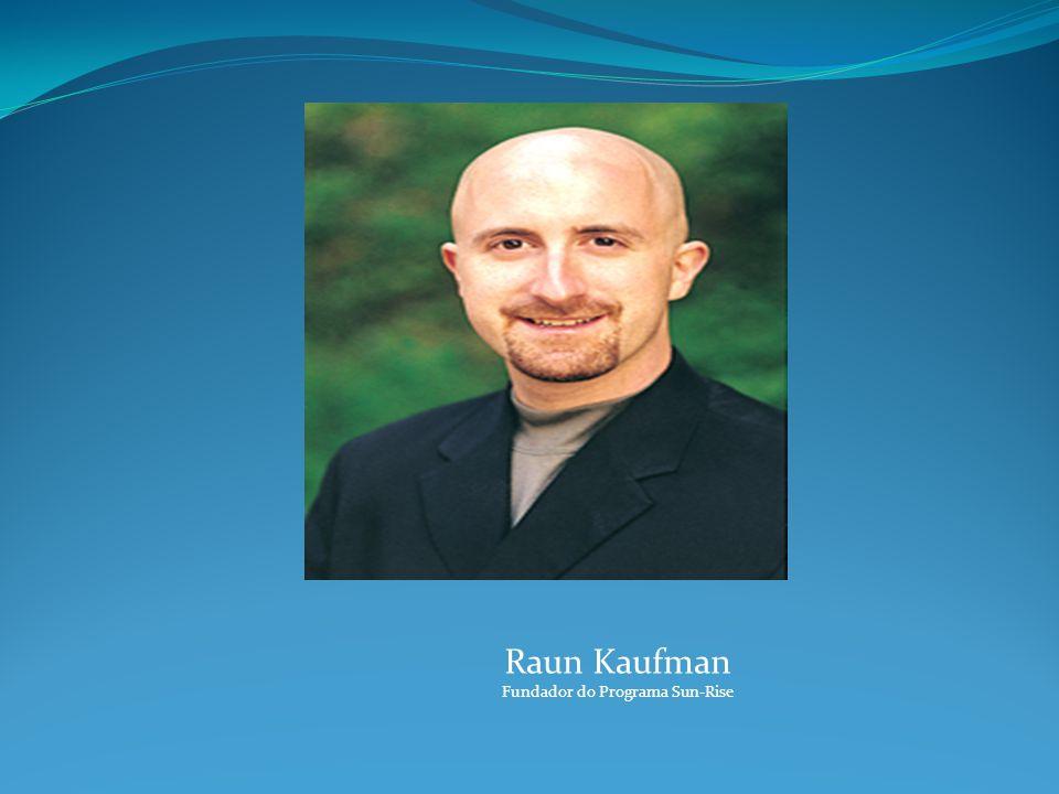 Raun Kaufman Fundador do Programa Sun-Rise