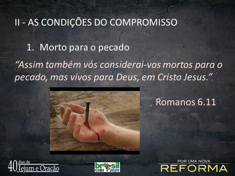 II - AS CONDIÇÕES DO COMPROMISSO