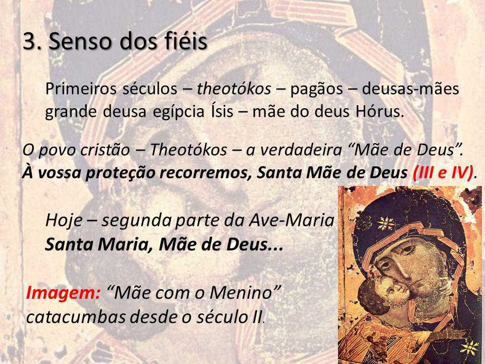 3. Senso dos fiéis Hoje – segunda parte da Ave-Maria