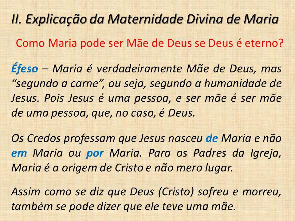 II. Explicação da Maternidade Divina de Maria