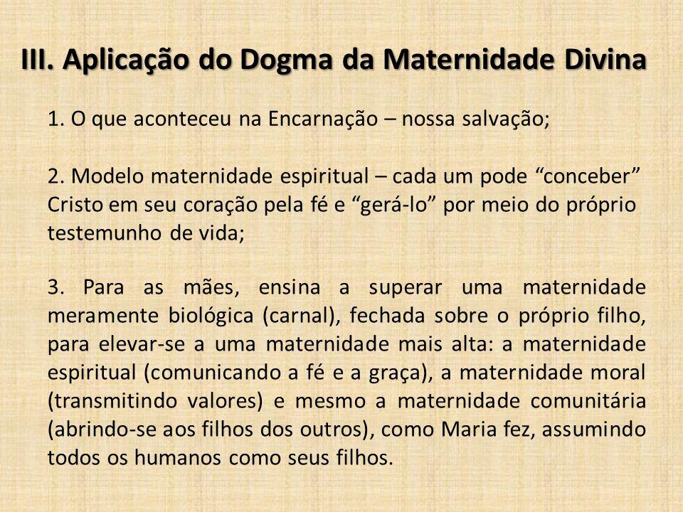 III. Aplicação do Dogma da Maternidade Divina