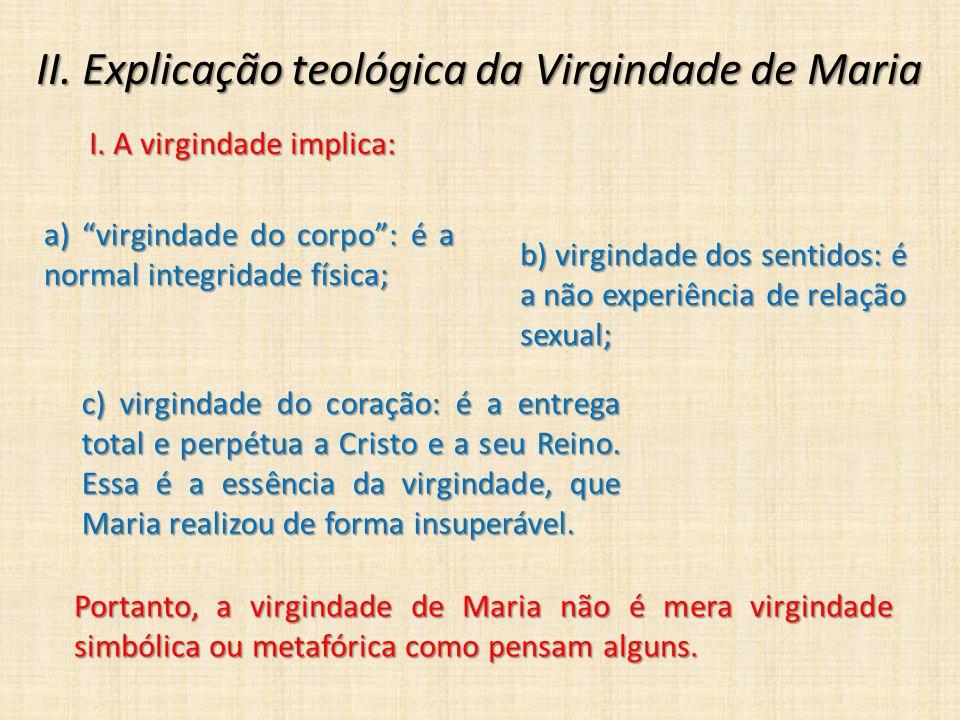 II. Explicação teológica da Virgindade de Maria