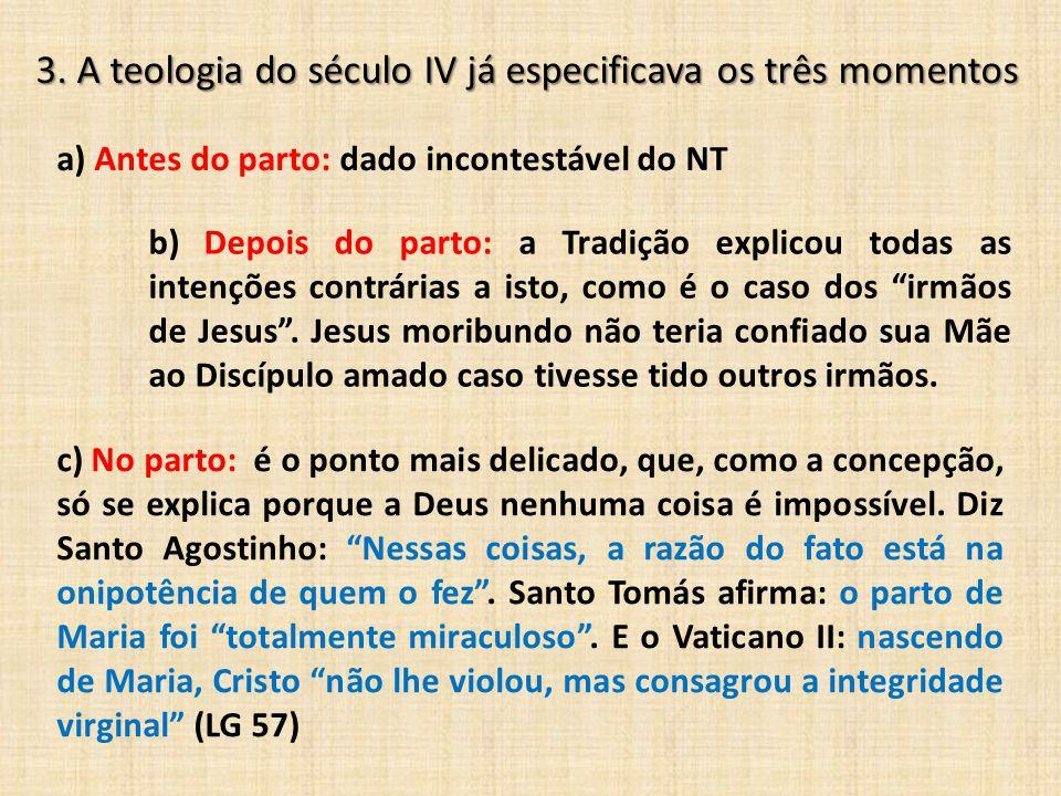3. A teologia do século IV já especificava os três momentos