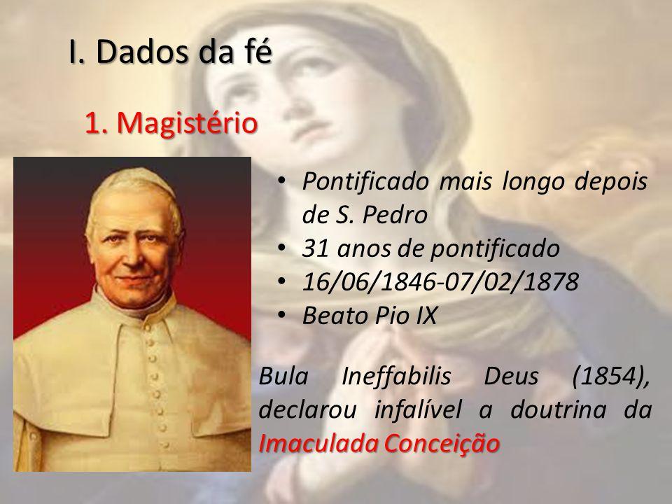 I. Dados da fé 1. Magistério Pontificado mais longo depois de S. Pedro