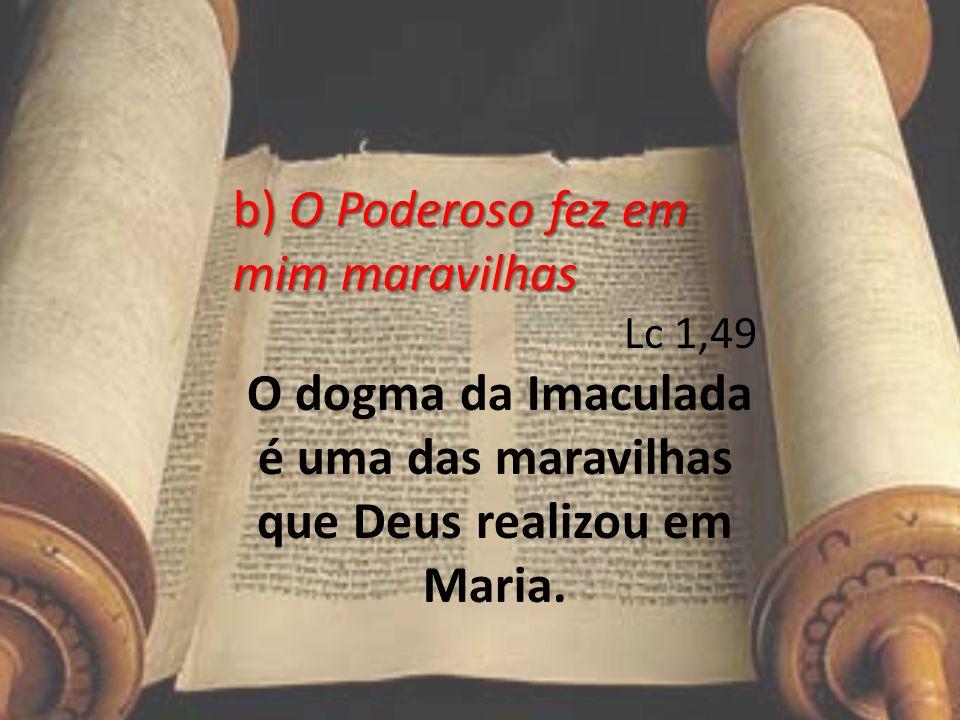 O dogma da Imaculada é uma das maravilhas que Deus realizou em Maria.