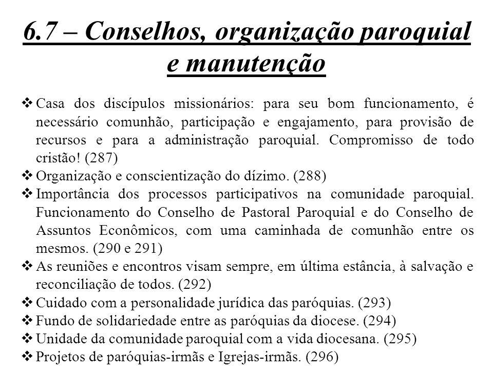 6.7 – Conselhos, organização paroquial e manutenção