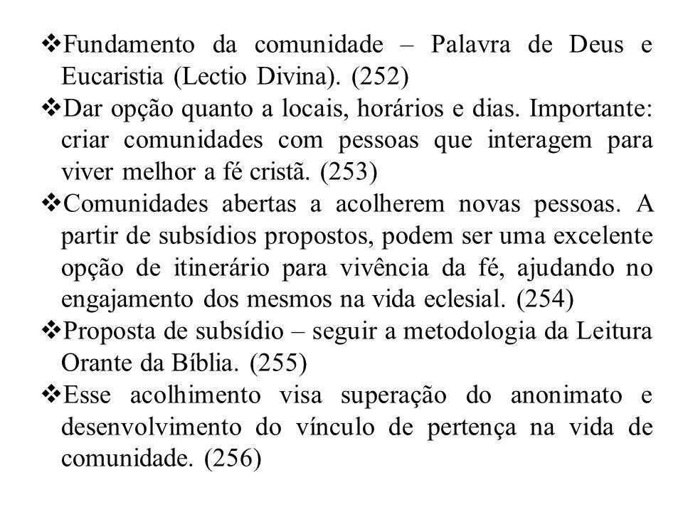 Fundamento da comunidade – Palavra de Deus e Eucaristia (Lectio Divina). (252)