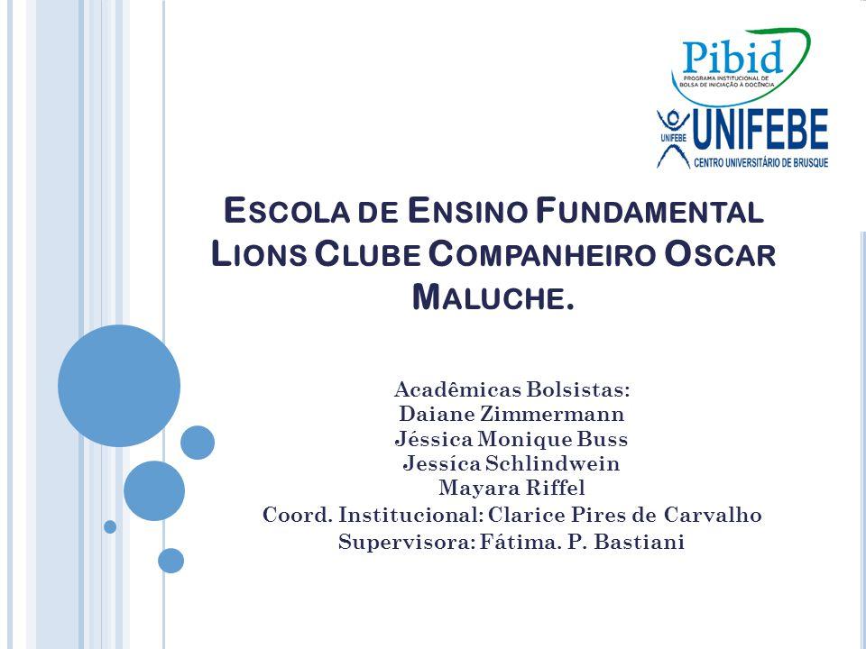 Escola de Ensino Fundamental Lions Clube Companheiro Oscar Maluche.