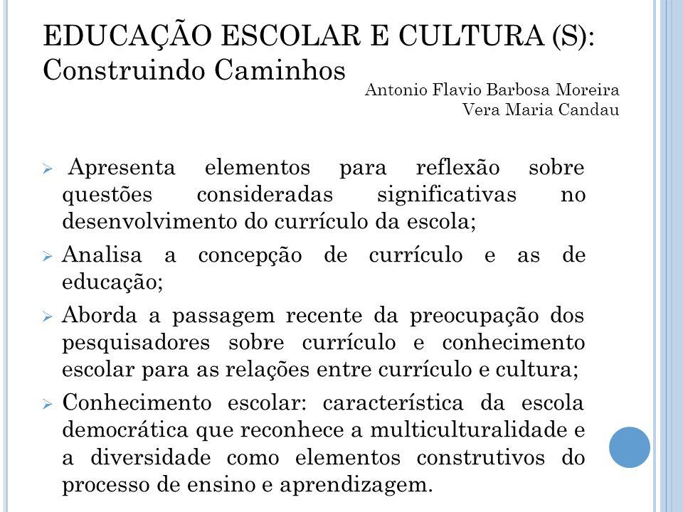 EDUCAÇÃO ESCOLAR E CULTURA (S): Construindo Caminhos