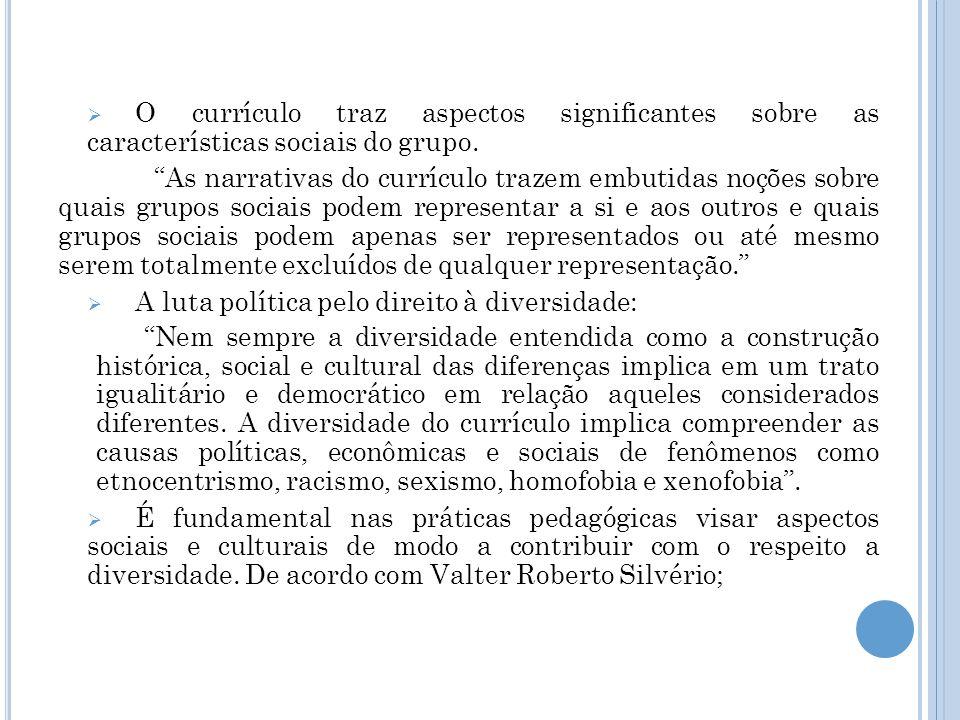 O currículo traz aspectos significantes sobre as características sociais do grupo.