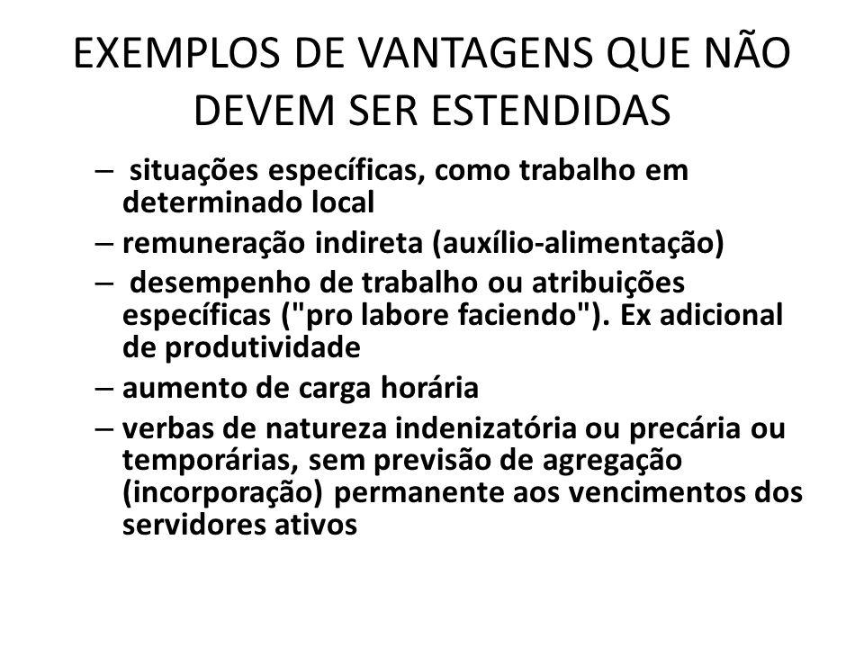 EXEMPLOS DE VANTAGENS QUE NÃO DEVEM SER ESTENDIDAS
