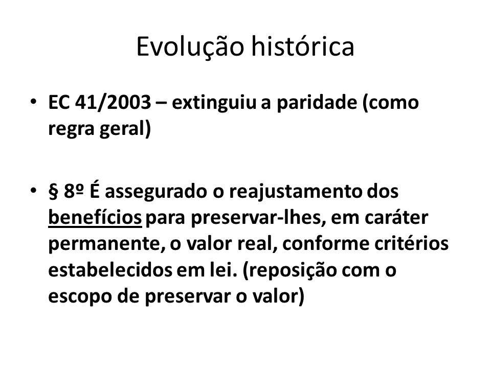 Evolução histórica EC 41/2003 – extinguiu a paridade (como regra geral)