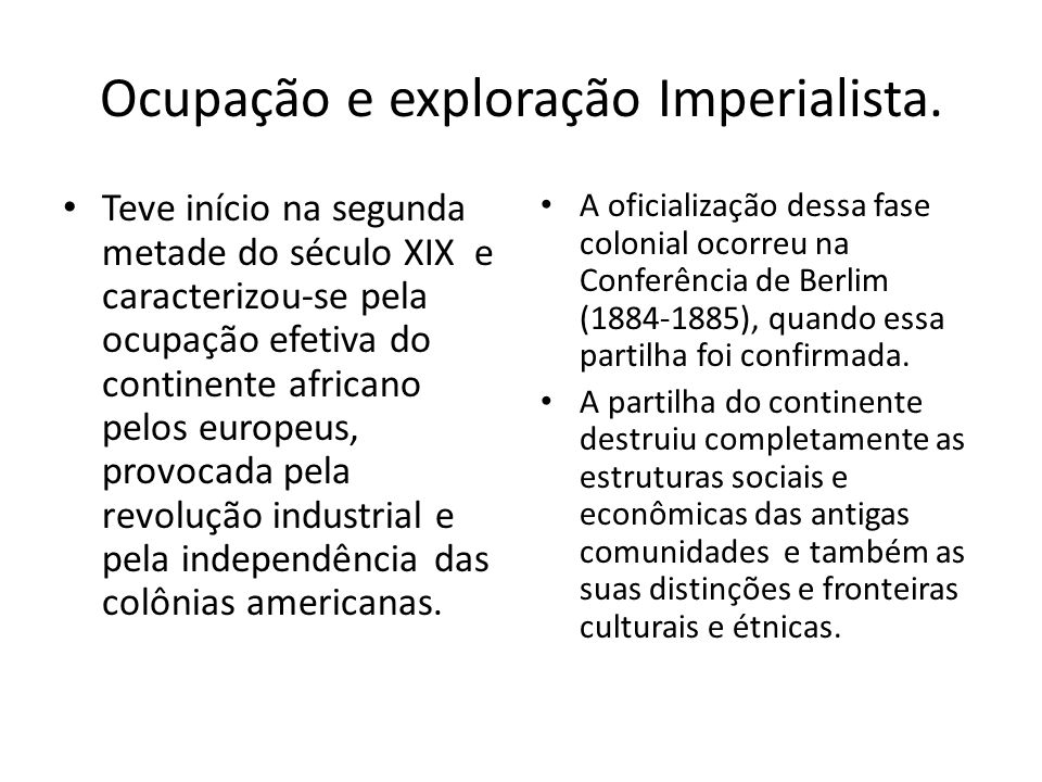 Ocupação e exploração Imperialista.
