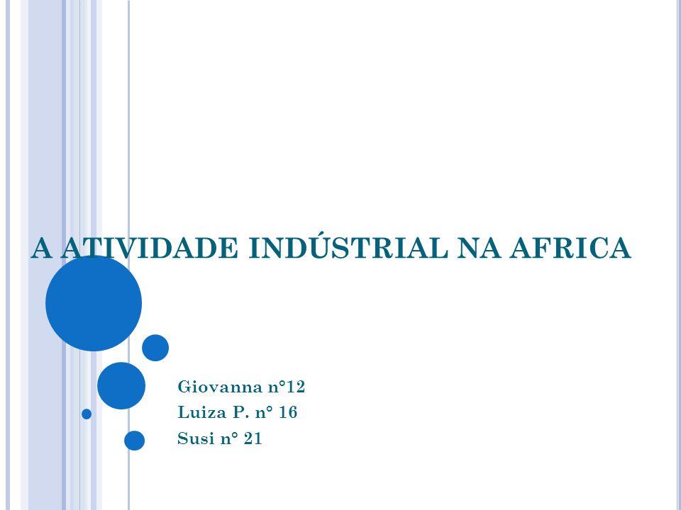 A ATIVIDADE INDÚSTRIAL NA AFRICA