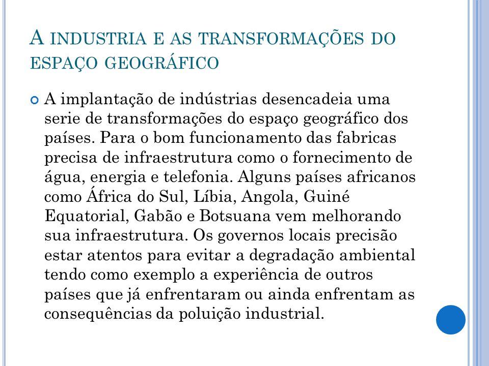 A industria e as transformações do espaço geográfico