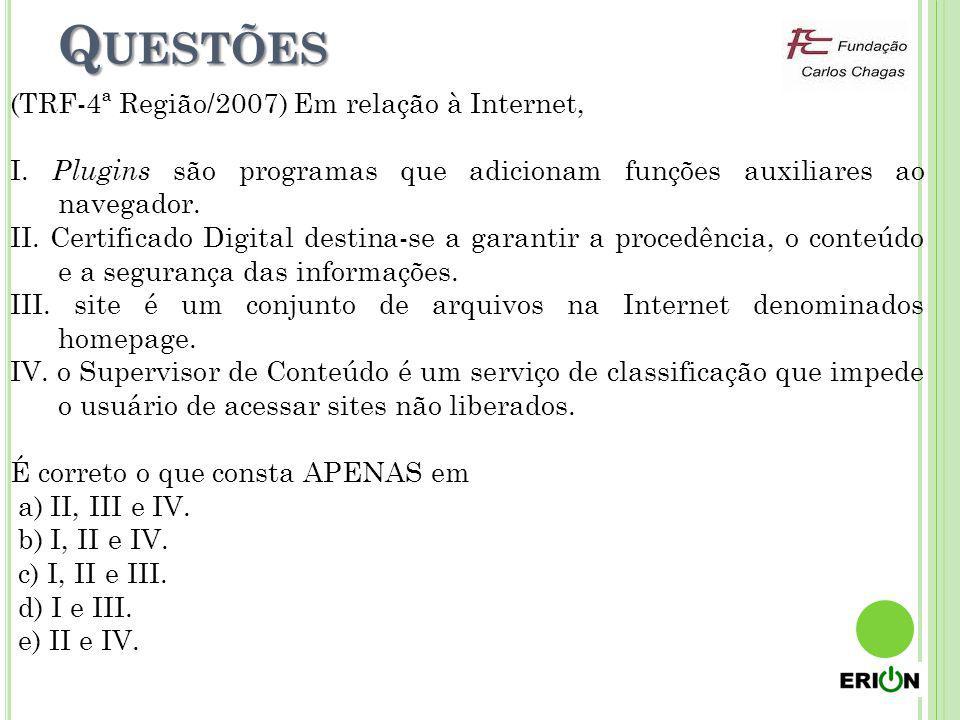 Questões (TRF-4ª Região/2007) Em relação à Internet,