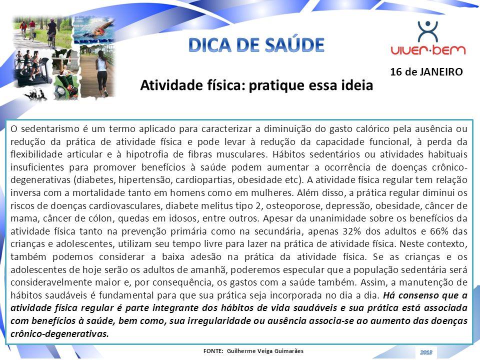 Atividade física: pratique essa ideia FONTE: Guilherme Veiga Guimarães