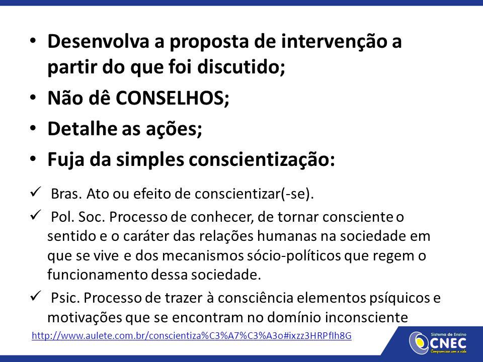 Desenvolva a proposta de intervenção a partir do que foi discutido;