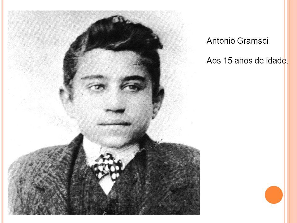 Antonio Gramsci Aos 15 anos de idade.