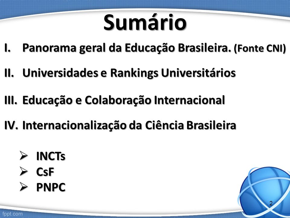 Sumário Panorama geral da Educação Brasileira. (Fonte CNI)