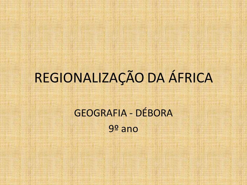 REGIONALIZAÇÃO DA ÁFRICA