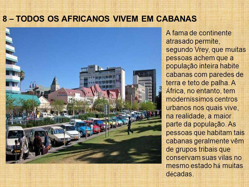8 – TODOS OS AFRICANOS VIVEM EM CABANAS