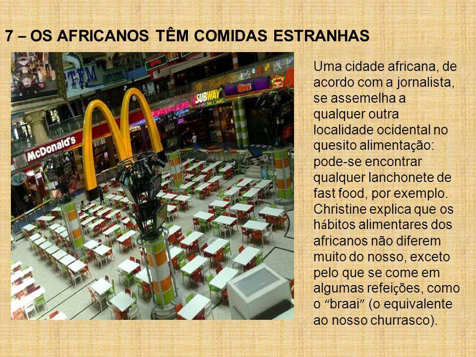 7 – OS AFRICANOS TÊM COMIDAS ESTRANHAS