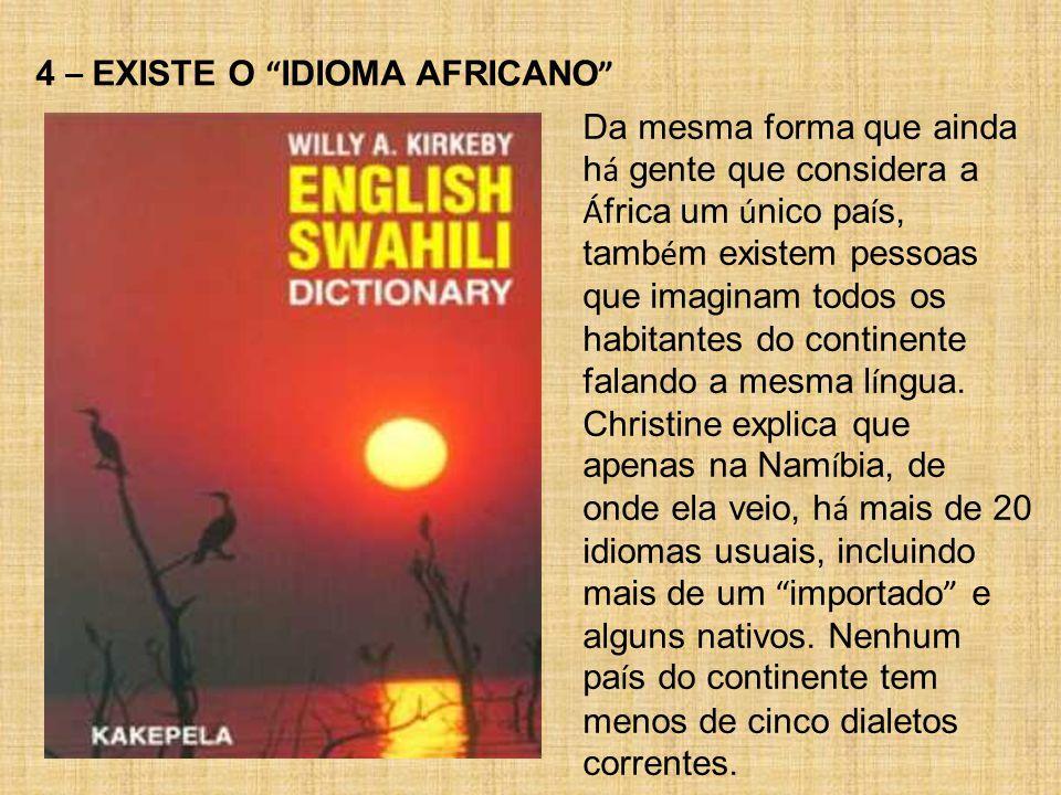 4 – EXISTE O IDIOMA AFRICANO