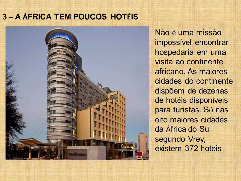 3 – A ÁFRICA TEM POUCOS HOTÉIS