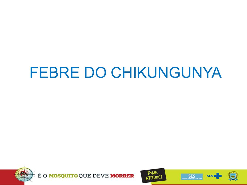 FEBRE DO CHIKUNGUNYA