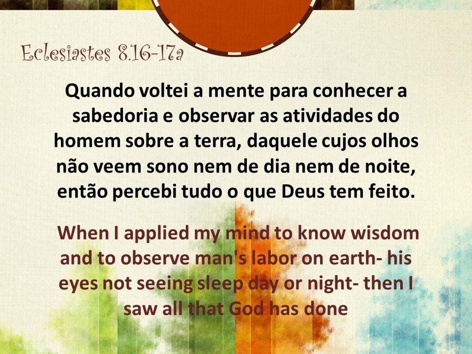 Eclesiastes 8.16-17a