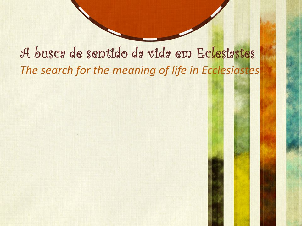 A busca de sentido da vida em Eclesiastes