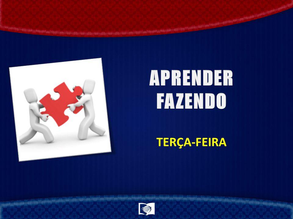 APRENDER FAZENDO TERÇA-FEIRA