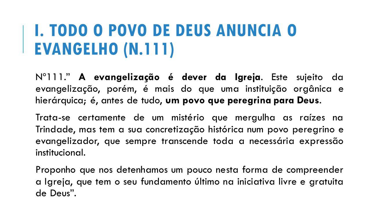I. Todo o povo de Deus anuncia o Evangelho (n.111)
